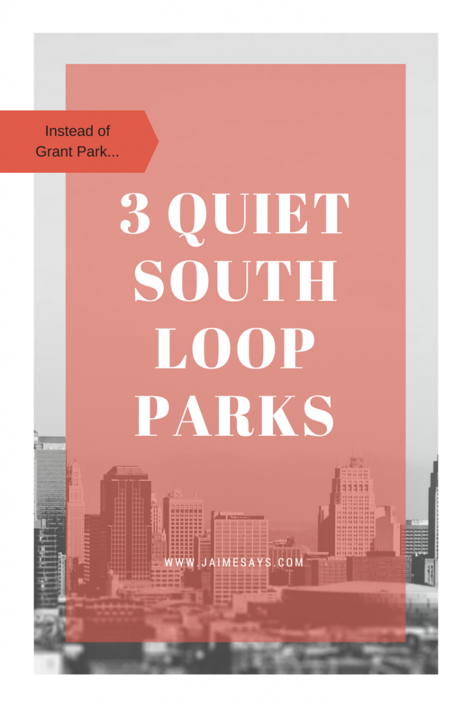 3 Quiet South Loop Parks
